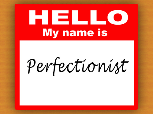 my name is perfectionist