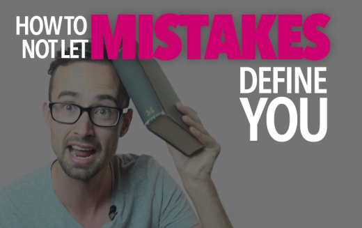 How to Not Let Mistakes Define You