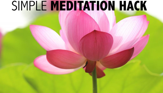 This Simple Meditation Hack Changes Everything