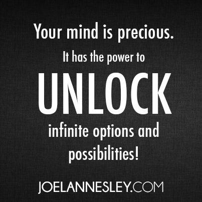 Your Mind Is Precious It Has The Power To Unlock Infinite Options