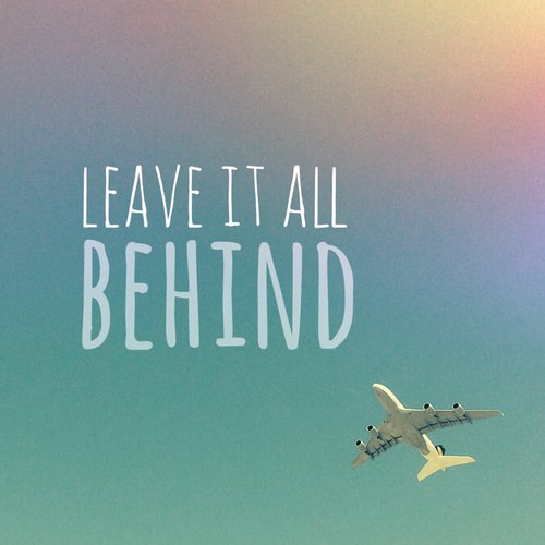 Travel Quote Leave It All Behind Joel Annesley